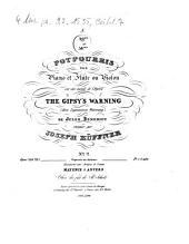 49me et 50me potpourris pour piano et flûte ou violon sur des motifs de l'opéra The gipsy's warning (Der Zigeunerin Warnung) de Jules Benedict: opus 286, 287. Opus 287, Volume 2