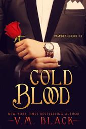 Cold Blood: Vampire's Choice Paranormal Romance #2