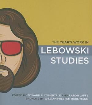 The Year s Work in Lebowski Studies PDF