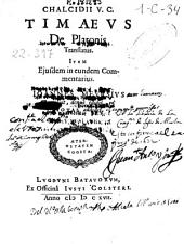 Chalcidii V.C. Timaeus De Platonis translatus. Item eiusdem in eundem commentarius. Ioannes Meursius recensuit, denuo edidit, et notas addidit