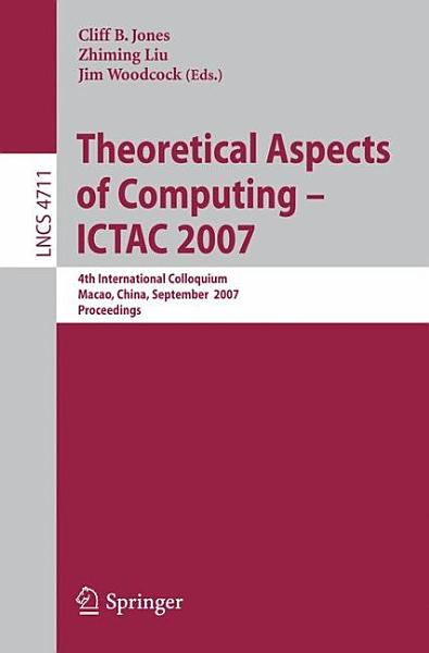Download Theoretical Aspects of Computing   ICTAC 2007 Book