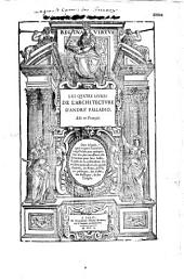 Les Quatre livres de l'architecture d'André Palladio Mis en François (par Roland Fréart de Chambray)