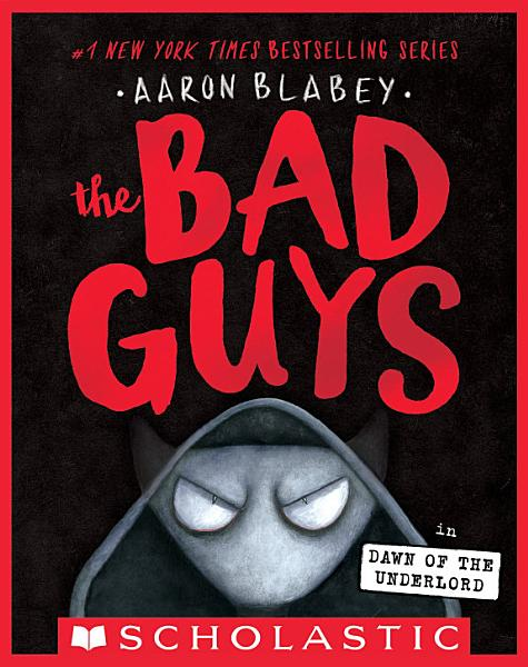 Download The Bad Guys in Dawn of the Underlord  The Bad Guys  11  Book