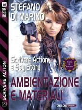 Ambientazioni e materiali: Scrivere action 3