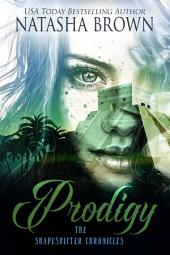 Prodigy: The Shapeshifter Chronicles, Book 2