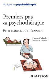 Premiers pas en psychothérapie: Petit manuel du thérapeute