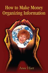 How to Make Money Organizing Information