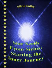 Star Seeds From Sirius: Starting the Inner Journey