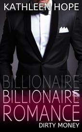 Billionaire Billionaire Romance: Dirty Money
