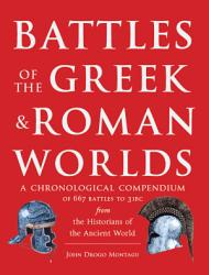 Battles of the Greek and Roman Worlds PDF