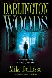 Darlington Woods: Something Evil is Drawing Them Here…