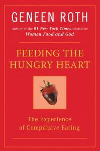 Feeding the Hungry Heart Book