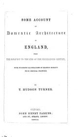 Some Account of Domestic Architecture in England: Volume 1