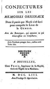 Conjectures sur les mémoires originaux dont il paroit que Moyse s'est servi pour composer le livre de la Genèse [by J. Astruc.].