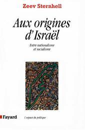 Aux origines d'Israël: Entre nationalisme et socialisme