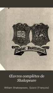 Œuvres complètes de Shakspeare: Richard III. Henri VIII. Titus Andronicus. Poëmes et sonnets de Shakspeare: Vénus et Adonis. La mort de Lucrèce. La plainte d'une amante. La pèlerin amoureux. Sonnets