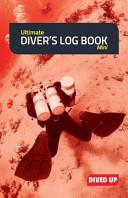 Ultimate Diver's Log Book (Mini)