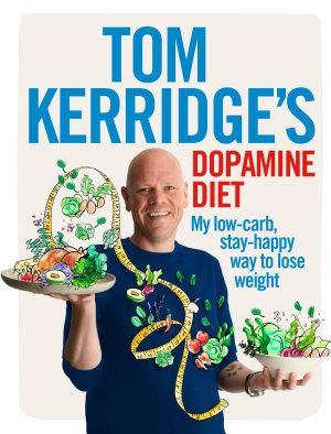 Tom Kerridge s Dopamine Diet