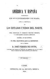 América y España consideradas en sus intereses de raza, ante la república de los Estados Unidos del Norte ... 2a edition