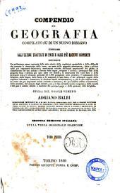 Compendio di geografia compilato su di un nuovo disegno conforme agli ultimi trattati di pace e alle più recenti scoperte opera del nobile veneto Adriano Balbi: 1