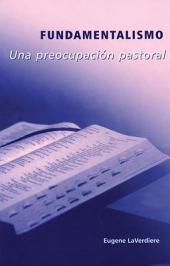 Fundamentalismo: Una Preocupacion Pastoral