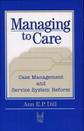 Managing to Care: Case Management and Service System Reform