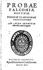 Probae Falconiae Hartinae ... Virgilio-Centones