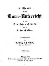 Leitfaden für den Turn-Unterricht in den Deutschen Heeren und an Lehranstalten: Hsg. v. A. Mieg u. F. Schulz. Mit 2 Tafeln