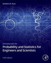 Introduction to Probability and Statistics for Engineers and Scientists: Edition 5
