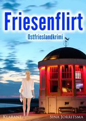Friesenflirt. Ostfrieslandkrimi