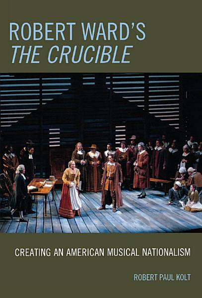 Download Robert Ward s The Crucible Book