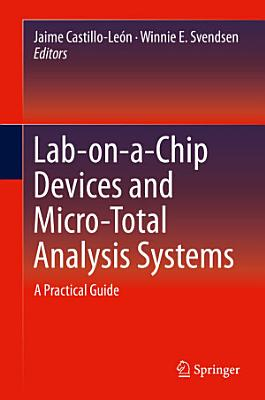 Lab-on-a-Chip Devices and Micro-Total Analysis Systems