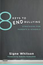 8 Keys to End Bullying: Strategies for Parents & Schools (8 Keys to Mental Health)