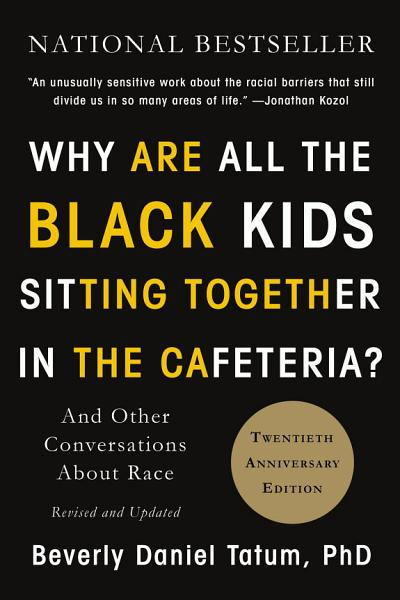 Download Why Are All the Black Kids Sitting Together in the Cafeteria  Book