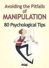 Avoiding the Pitfalls of Manipulation