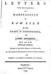 Letters for Extending the Manufacture of Raw Silk on the Coast of Coromandel