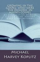 Growing in the Gospel  Who Were the Demons in Mark s Gospel PDF