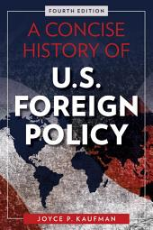 A Concise History of U.S. Foreign Policy: Edition 4