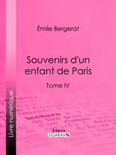 Souvenirs d'un enfant de Paris: Volume 4