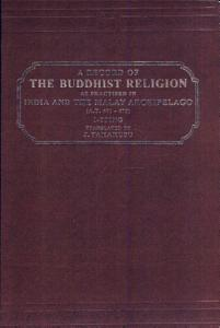 A Record of the Buddhist Religion as Practiced in India and the Malay Archipelago  A D  671 695  PDF