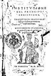 Institutione del prencipe christiano. Tradotto di spagnuolo in lingua toscana per Mambrino Roseo da Fabriano