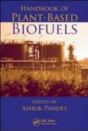 Handbook of Plant Based Biofuels
