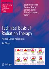 Technical Basis of Radiation Therapy: Practical Clinical Applications, Edition 5