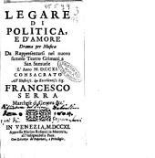 Le gare di politica, e d'amore drama per musica da rappresentarsi nel nuovo famoso Teatro Grimani a san Samuele l'anno 1711. ..