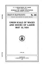 Union Scale of Wages and Hours of Labor  May 15  1924 PDF