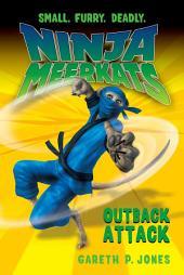Ninja Meerkats (#8) Outback Attack