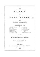 The Seasons ... with Engraved Illustrations from Designs ... by J. Bell, C. W. Cope, T. Creswick ... and with the Life of the Author by P. Murdoch. ... Edited by B. Corney