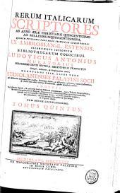 Rerum Italicarum Scriptores ab anno aerae Christianae quingentesimo ad millesimum quingentesimum: Volume 8