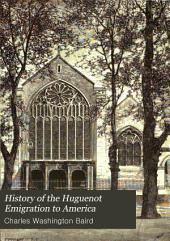History of the Huguenot Emigration to America: Volume 2
