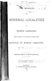 The Minerals and Mineral Localities of North Carolina: Being Chapter I, of the Second Volume of the Geology of North Carolina